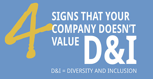 Infographic: 4 Signs That Your Company Doesn't Value D&I